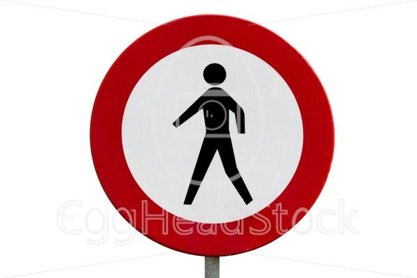 No pedestrians road sign - EggHeadStock