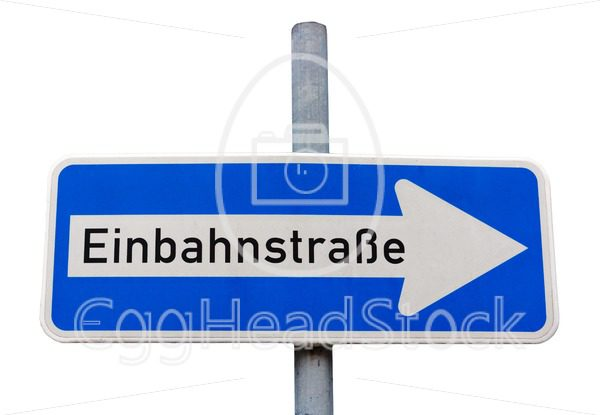 One way road sign in German (Einbahnstrasse) - EggHeadStock